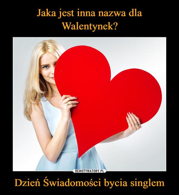 Dzień Świadomości bycia singlem –