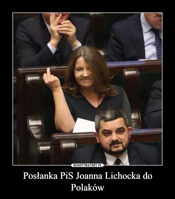 Posłanka PiS Joanna Lichocka do Polaków –