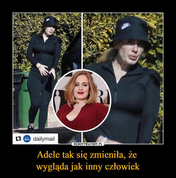 Adele tak się zmieniła, że wygląda jak inny człowiek –
