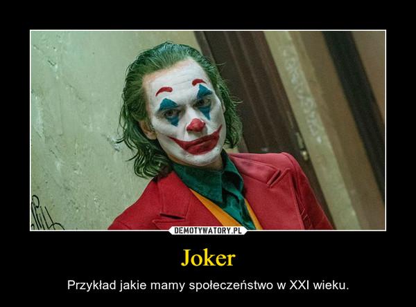 Joker – Przykład jakie mamy społeczeństwo w XXI wieku.