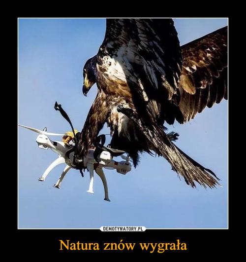 Natura znów wygrała