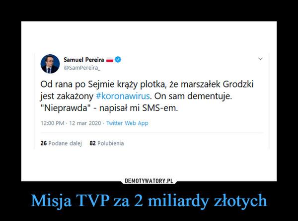 Misja TVP za 2 miliardy złotych –