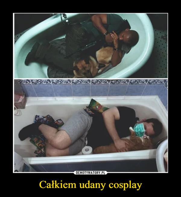 Całkiem udany cosplay –