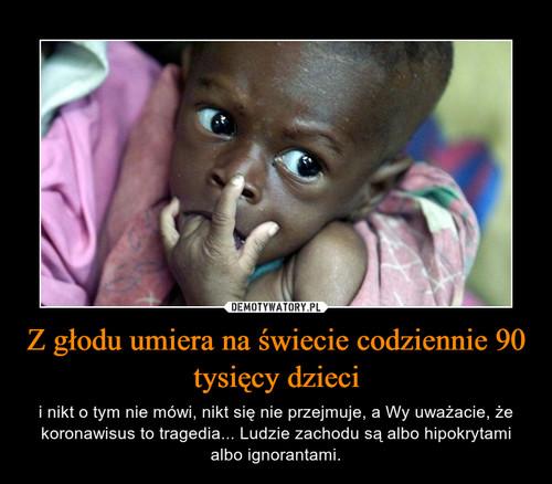 Z głodu umiera na świecie codziennie 90 tysięcy dzieci