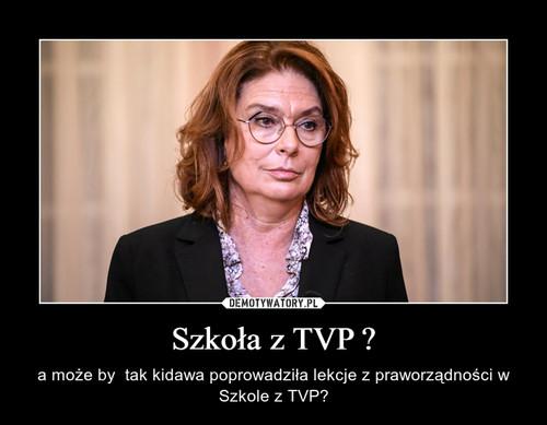 Szkoła z TVP ?
