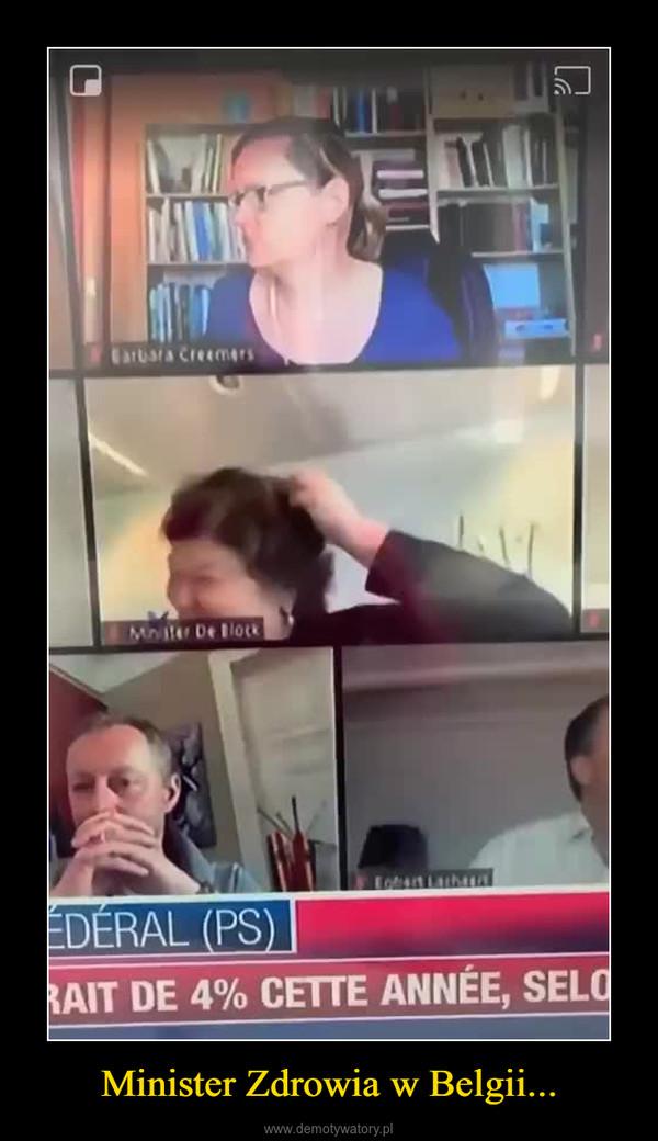 Minister Zdrowia w Belgii... –