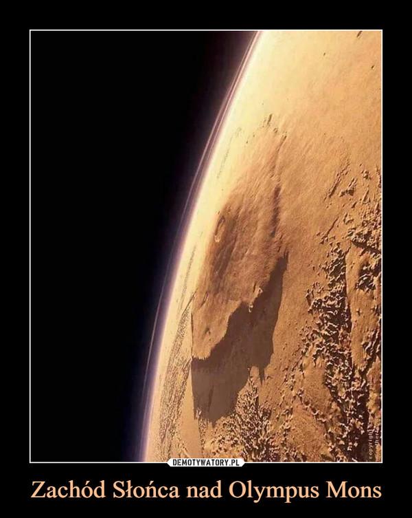 Zachód Słońca nad Olympus Mons –
