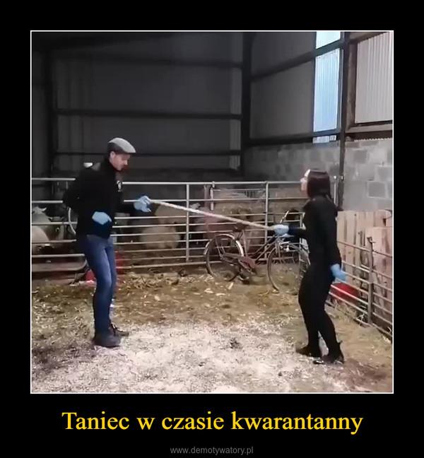 Taniec w czasie kwarantanny –