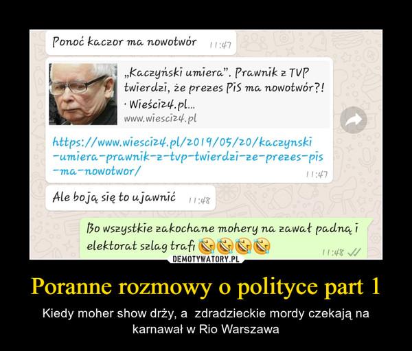 Poranne rozmowy o polityce part 1 – Kiedy moher show drży, a  zdradzieckie mordy czekają na karnawał w Rio Warszawa