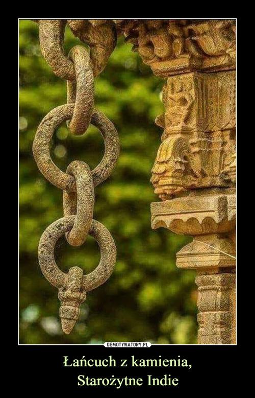 Łańcuch z kamienia, Starożytne Indie