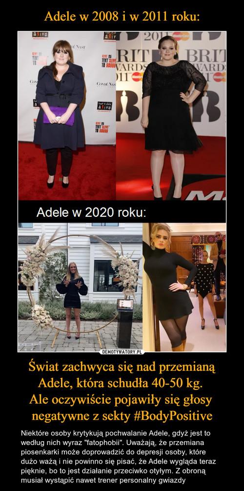 Adele w 2008 i w 2011 roku: Świat zachwyca się nad przemianą Adele, która schudła 40-50 kg.  Ale oczywiście pojawiły się głosy  negatywne z sekty #BodyPositive