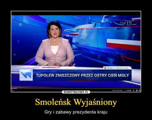 Smoleńsk Wyjaśniony
