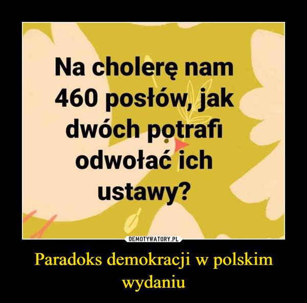 Paradoks demokracji w polskim wydaniu –