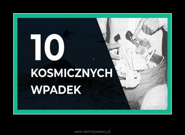 TOP 10 kosmicznych wpadek –