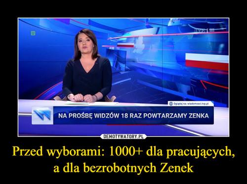 Przed wyborami: 1000+ dla pracujących, a dla bezrobotnych Zenek