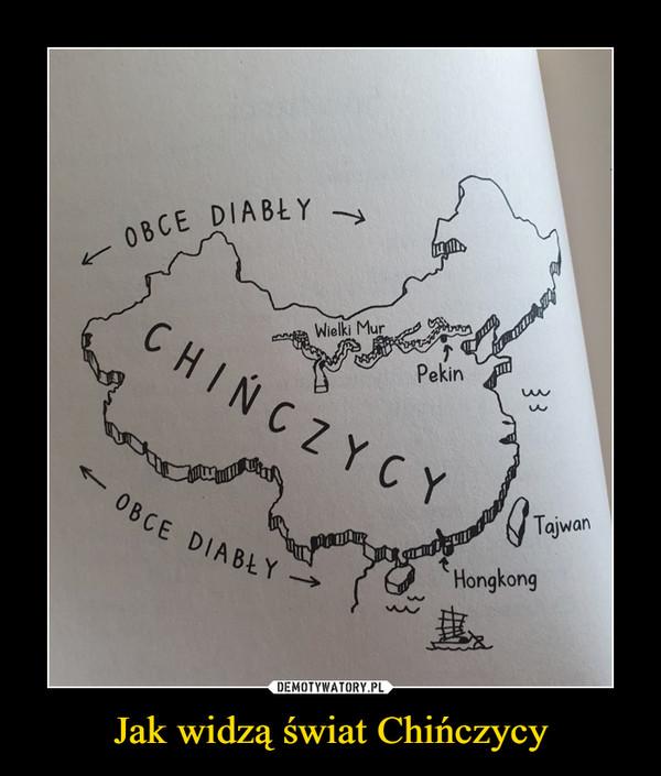 Jak widzą świat Chińczycy –  OBCE DIABŁYCHIŃCZYCY