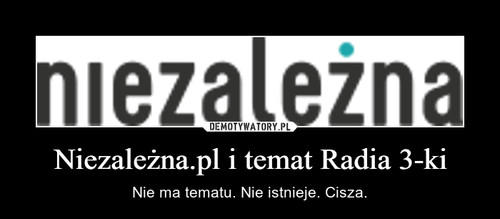 Niezależna.pl i temat Radia 3-ki