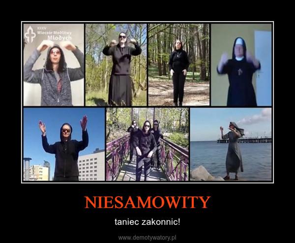 NIESAMOWITY – taniec zakonnic!