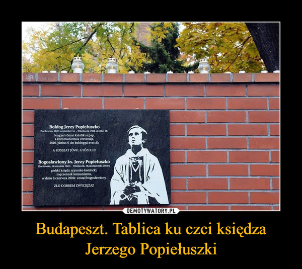 Budapeszt. Tablica ku czci księdza Jerzego Popiełuszki –