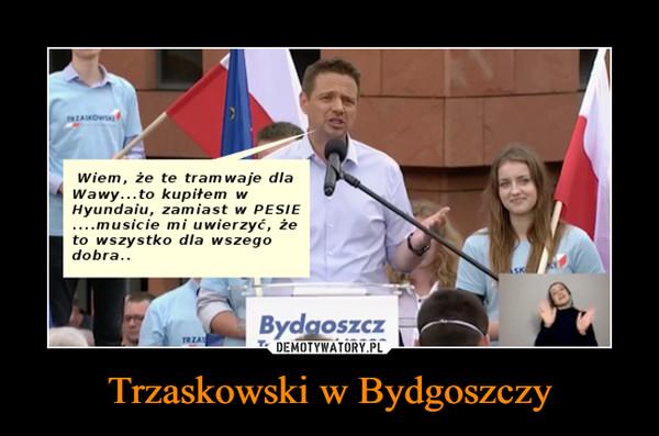 Trzaskowski w Bydgoszczy –