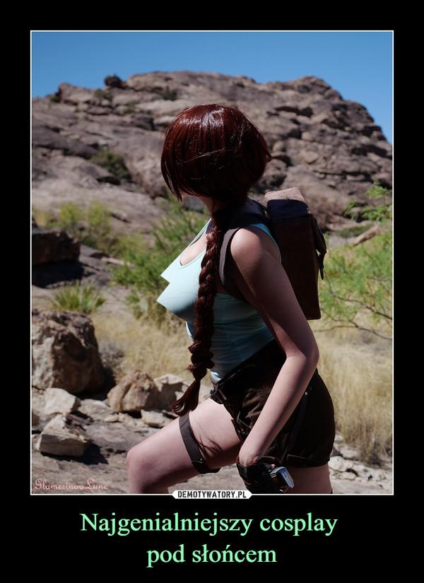 Najgenialniejszy cosplay pod słońcem –