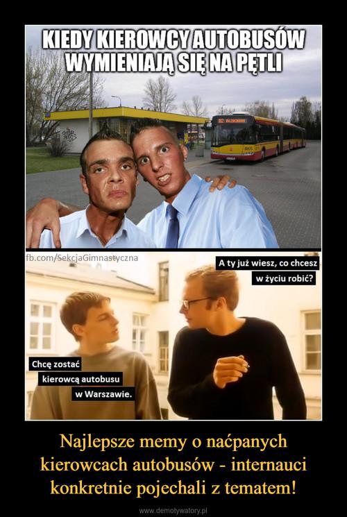 Najlepsze memy o naćpanych kierowcach autobusów - internauci konkretnie pojechali z tematem!