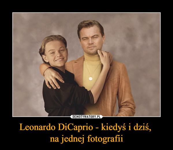 Leonardo DiCaprio - kiedyś i dziś, na jednej fotografii –