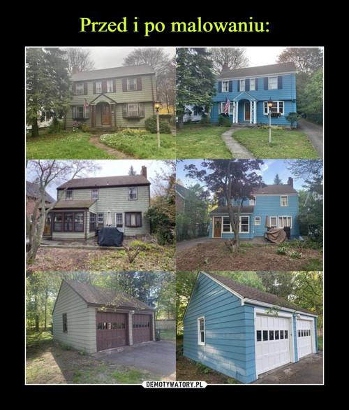 Przed i po malowaniu: