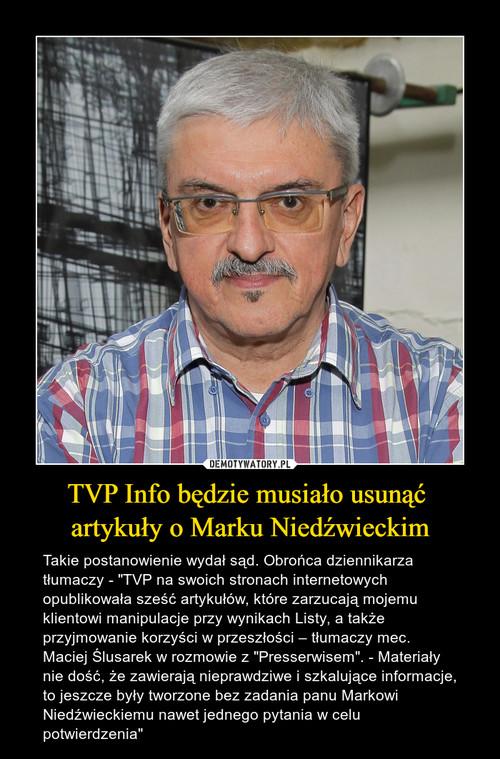 TVP Info będzie musiało usunąć  artykuły o Marku Niedźwieckim