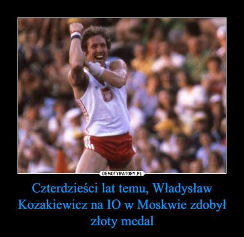 Czterdzieści lat temu, Władysław Kozakiewicz na IO w Moskwie zdobył złoty medal