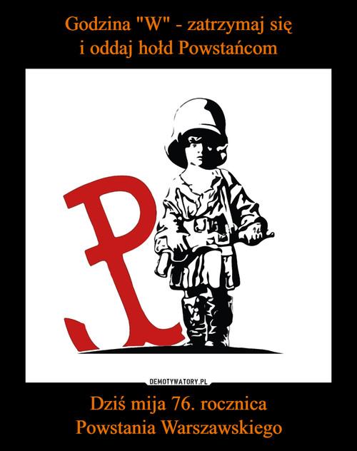 """Godzina """"W"""" - zatrzymaj się i oddaj hołd Powstańcom Dziś mija 76. rocznica Powstania Warszawskiego"""
