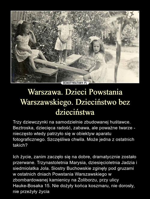 Warszawa. Dzieci Powstania Warszawskiego. Dzieciństwo bez dzieciństwa