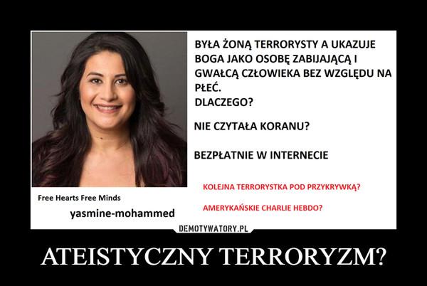 ATEISTYCZNY TERRORYZM? –