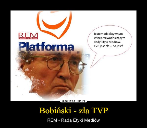 Bobiński - zła TVP – REM - Rada Etyki Mediów