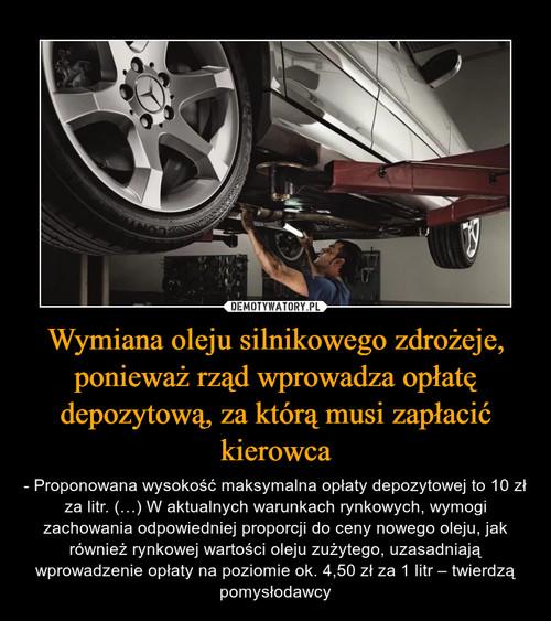 Wymiana oleju silnikowego zdrożeje, ponieważ rząd wprowadza opłatę depozytową, za którą musi zapłacić kierowca