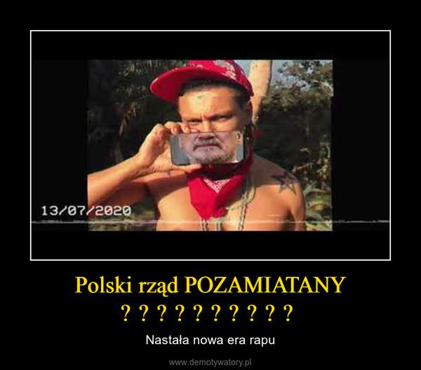 Polski rząd POZAMIATANY  – Nastała nowa era rapu