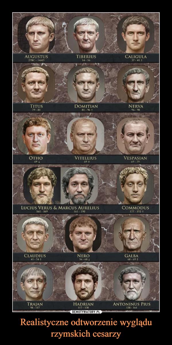 Realistyczne odtworzenie wyglądu rzymskich cesarzy