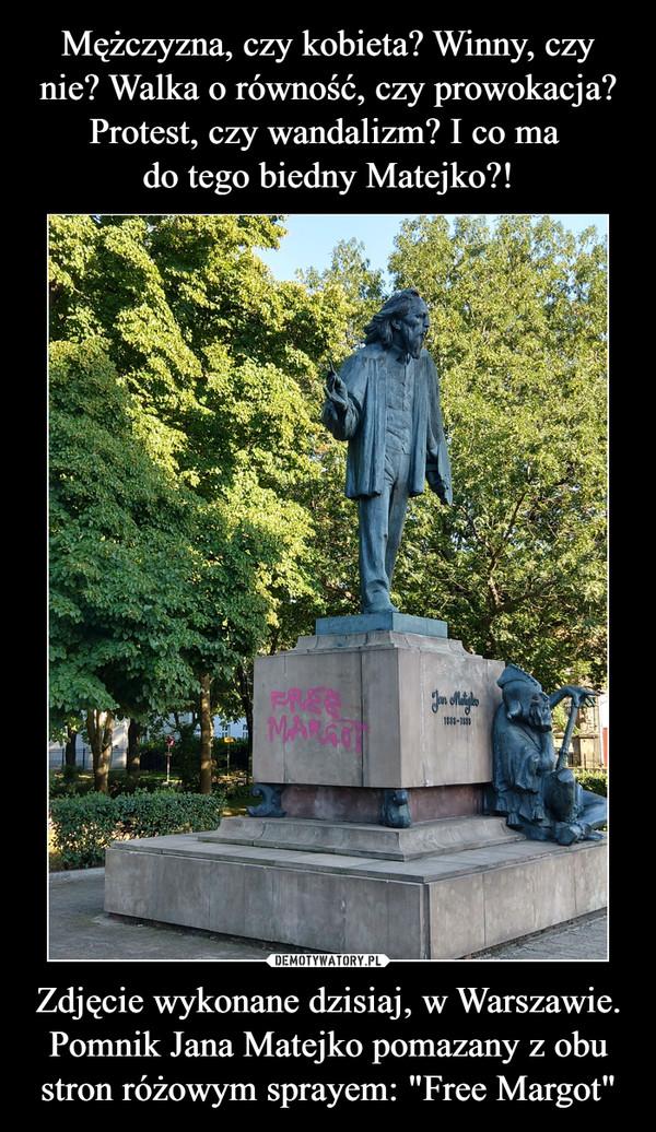 """Zdjęcie wykonane dzisiaj, w Warszawie. Pomnik Jana Matejko pomazany z obu stron różowym sprayem: """"Free Margot"""" –"""