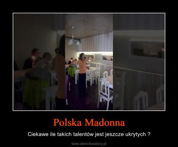 Polska Madonna – Ciekawe ile takich talentów jest jeszcze ukrytych ?