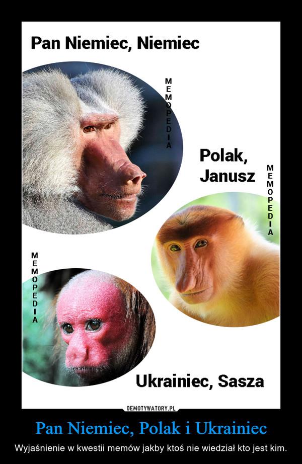 Pan Niemiec, Polak i Ukrainiec – Wyjaśnienie w kwestii memów jakby ktoś nie wiedział kto jest kim.