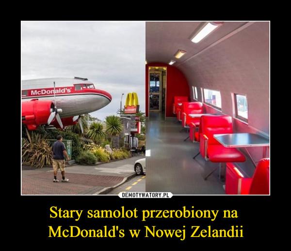 Stary samolot przerobiony na McDonald's w Nowej Zelandii –