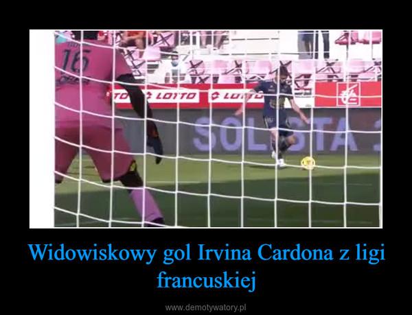 Widowiskowy gol Irvina Cardona z ligi francuskiej –