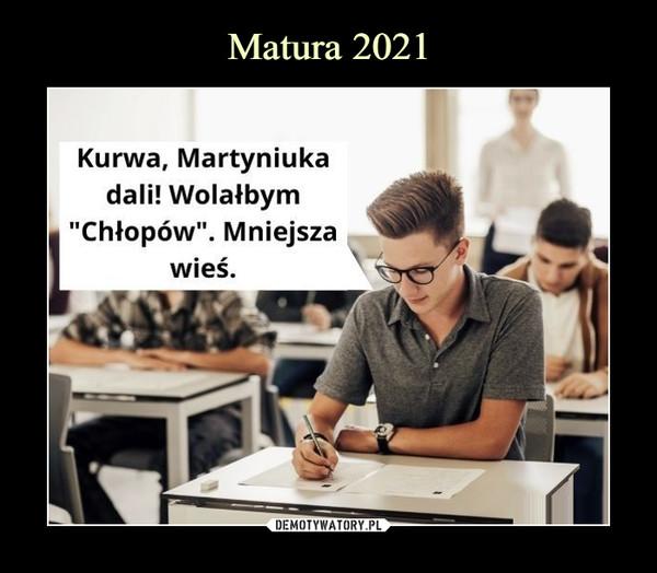 """–  Kurwa, Martyniukadali! Wolałbym""""Chłopów"""". Mniejszawieś."""