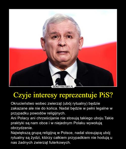 Czyje interesy reprezentuje PiS?