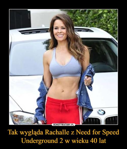 Tak wygląda Rachalle z Need for Speed Underground 2 w wieku 40 lat