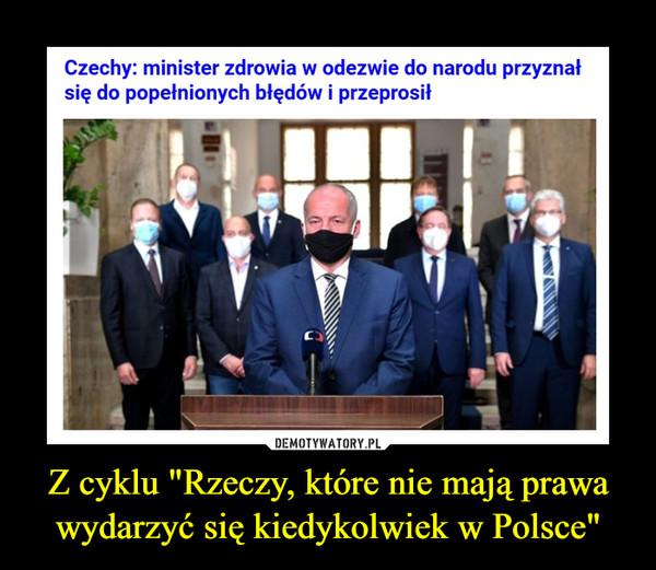"""Z cyklu """"Rzeczy, które nie mają prawa wydarzyć się kiedykolwiek w Polsce"""" –  Czechy: minister zdrowia w odezwie do narodu przyznał się do popełnionych błędów i przeprosił"""