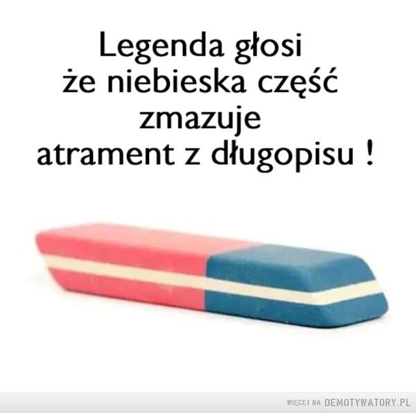 Legenda –  Legenda głosiże niebieska częśćzmazujeatrament z długopisu !