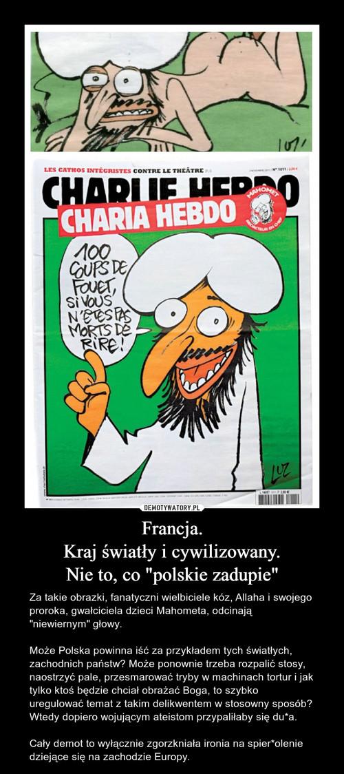 """Francja. Kraj światły i cywilizowany. Nie to, co """"polskie zadupie"""""""
