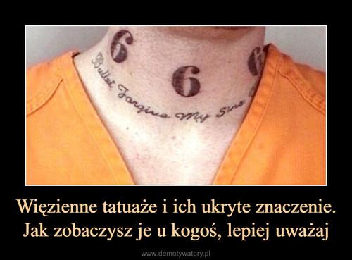 Więzienne tatuaże i ich ukryte znaczenie. Jak zobaczysz je u kogoś, lepiej uważaj
