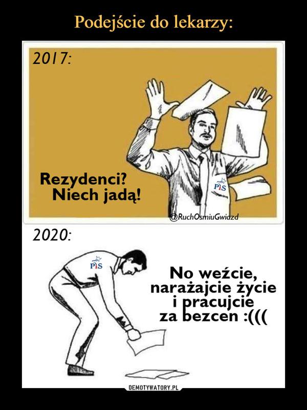 –  Rezydenci? Niech jadą! 2020: No weźcie, narażajcie życie i pracujcie za bezcen :(((